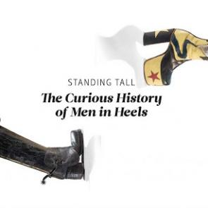Standing Tall: The Curious History of Men in Heels