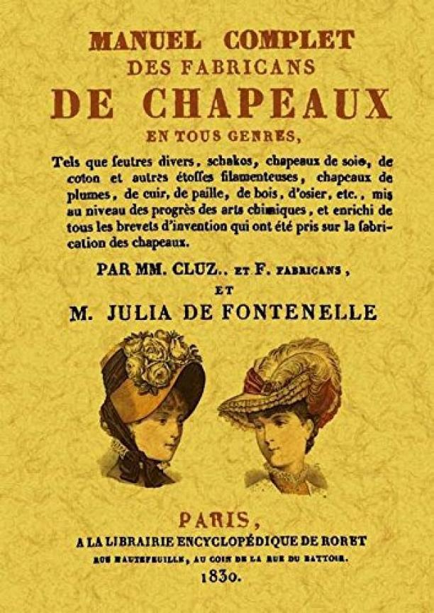 Manuel Complet des Fabricans de Chapeaux en tous genres…, 1830