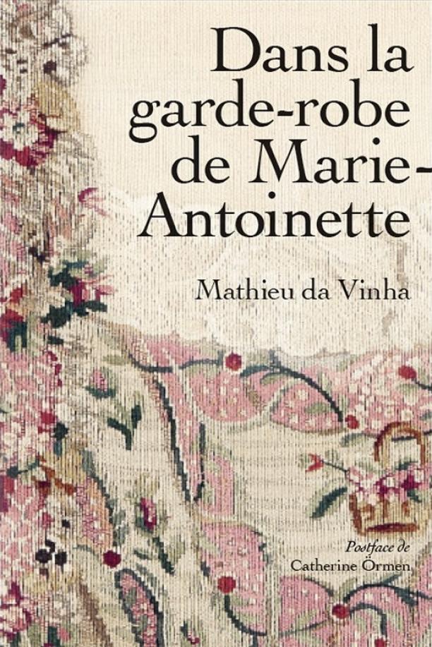Dans la garde-robe de Marie-Antoinette, 2018.