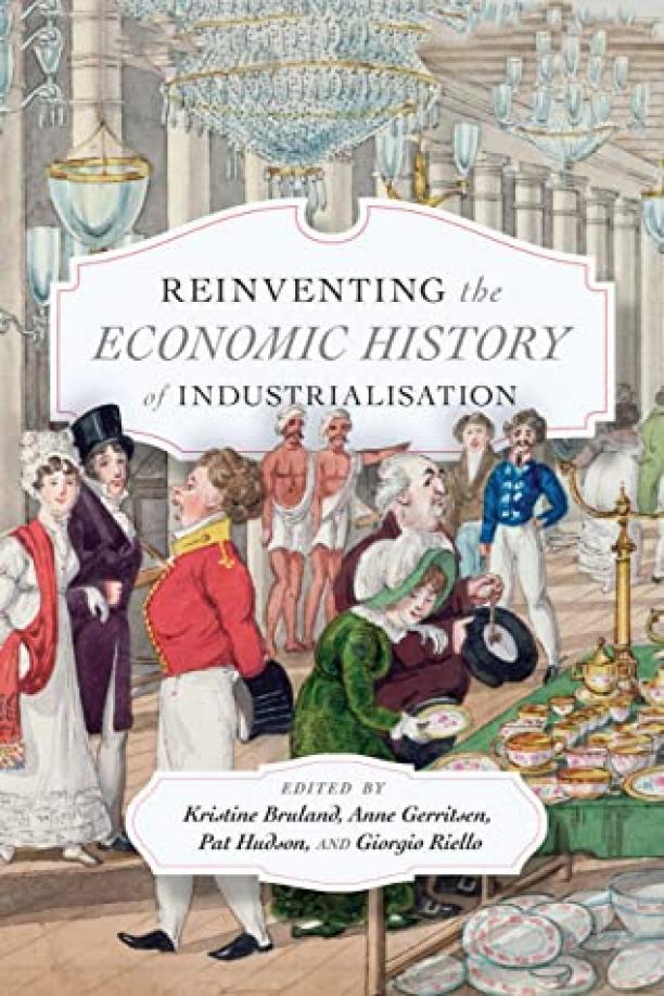 Kaft van boek 'Reinventing the Economic History of Industrialisation'